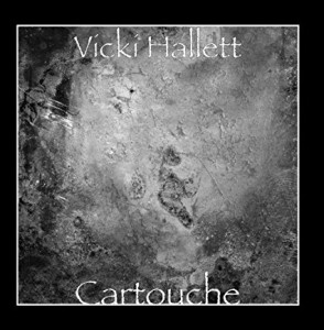 Vicki Halletts Album 'Cartouche' (B013H1W1KA)