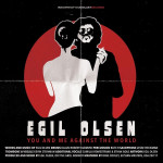 "Egil Olsen: ""You And Me Against The World"" (IKnowWhatYouDidLastRecords/Broken Silence)"