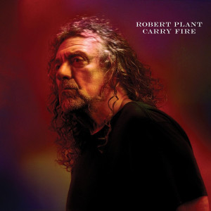 "Robert Plant: ""Carry Fire"" (Nonsuch Records/Warner Music)"