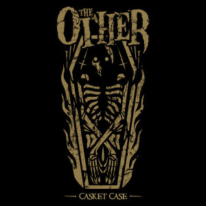 "The Other: ""Casket Case"" (Drakkar/Soulfood)"