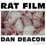 "Dan Deacon. ""Rat Film"" (OST) (Domino Soundtracks/GoodToGo)"