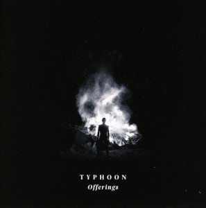 "Typhoon: ""Offerings"" (Roll Cat/House Arrest/Alive)"