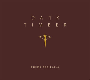 "Poems For Laila: ""Dark Timber"" (Baboushka Records/Broken Silence)"