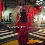 "Frequency Drift: ""Letters To Maro"" (Gentle Art Of Music/Soulfood)"