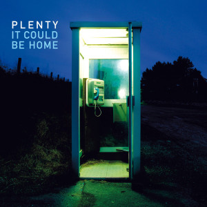 "Plenty: ""It Could Be Home"" (Karisma Records/Soulfood)"